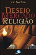 Desejo, Mercado e Religião