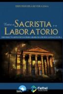 Entre a Sacristia e o Laboratório