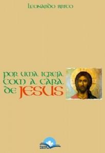 Por uma igreja com a cara de Jesus