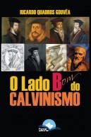 O Lado bom do Calvinismo